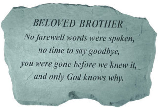 Beloved Brother Garden Stone No Farewell Words